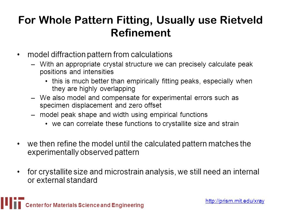 For Whole Pattern Fitting, Usually use Rietveld Refinement