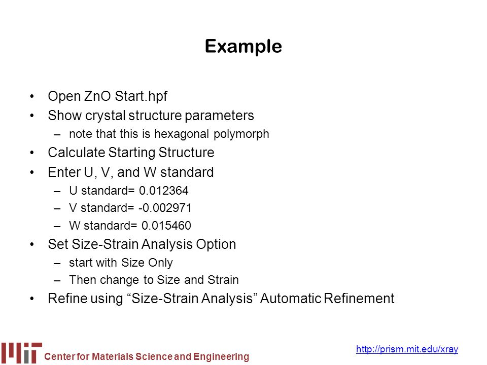 Example Open ZnO Start.hpf Show crystal structure parameters