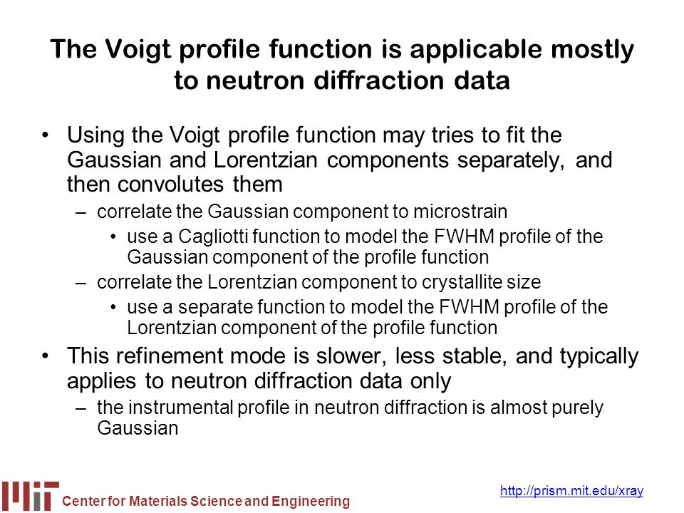The Voigt profile function is applicable mostly to neutron diffraction data