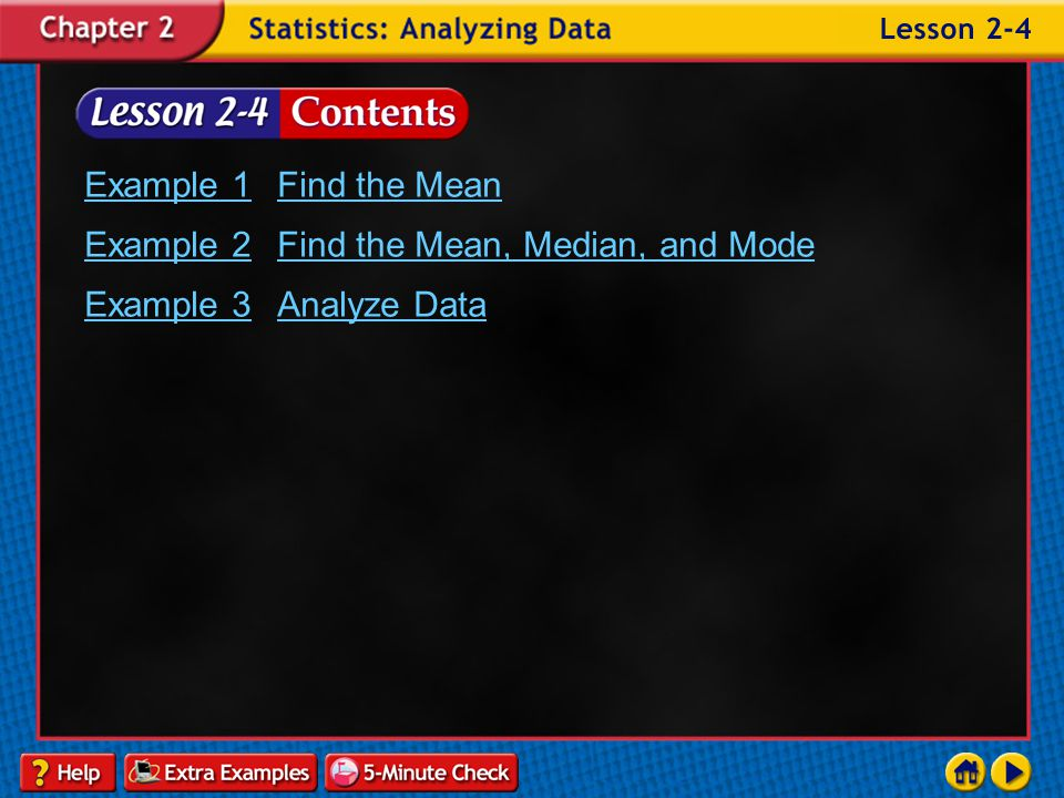 Example 2 Find the Mean, Median, and Mode Example 3 Analyze Data