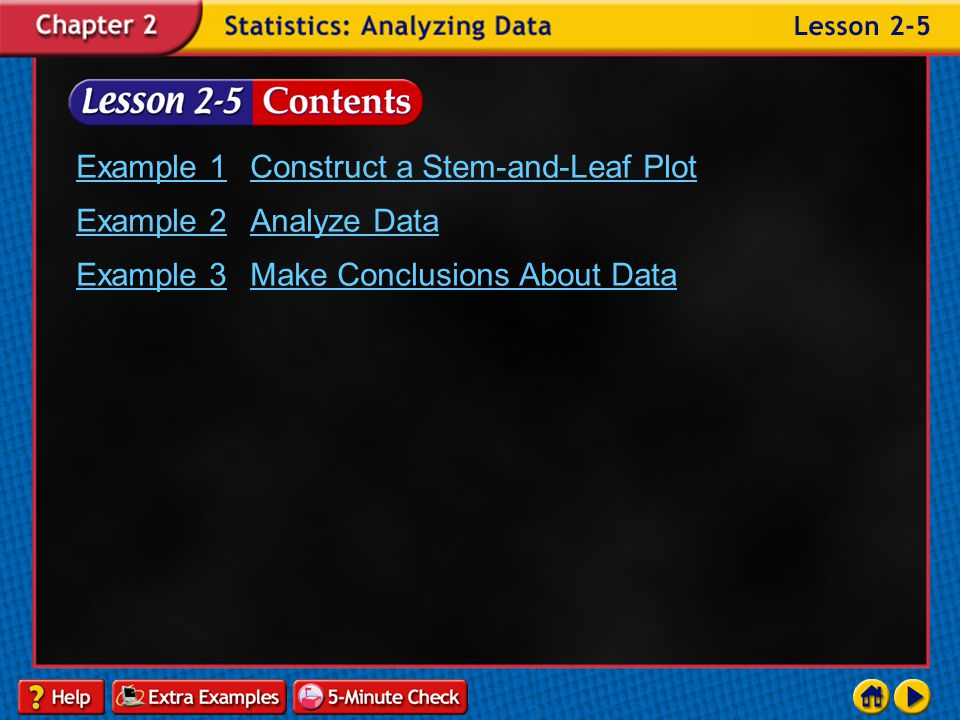 Example 1 Construct a Stem-and-Leaf Plot Example 2 Analyze Data