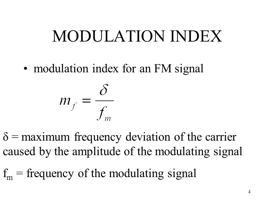 MODULATION INDEX modulation index for an FM signal