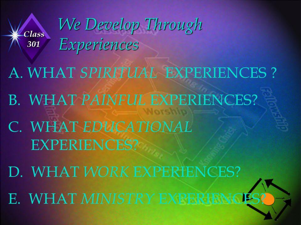 We Develop Through Experiences
