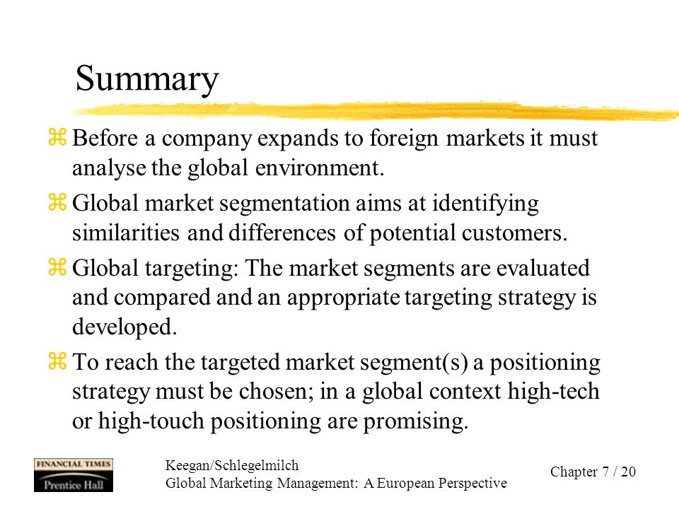 Summary Before a company expands to foreign markets it must analyse the global environment.
