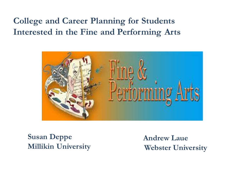 College and Career Planning for Students Interested in the Fine and Performing Arts