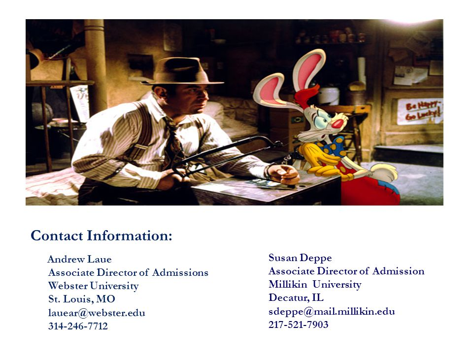 Contact Information: Andrew Laue. Associate Director of Admissions. Webster University. St. Louis, MO.