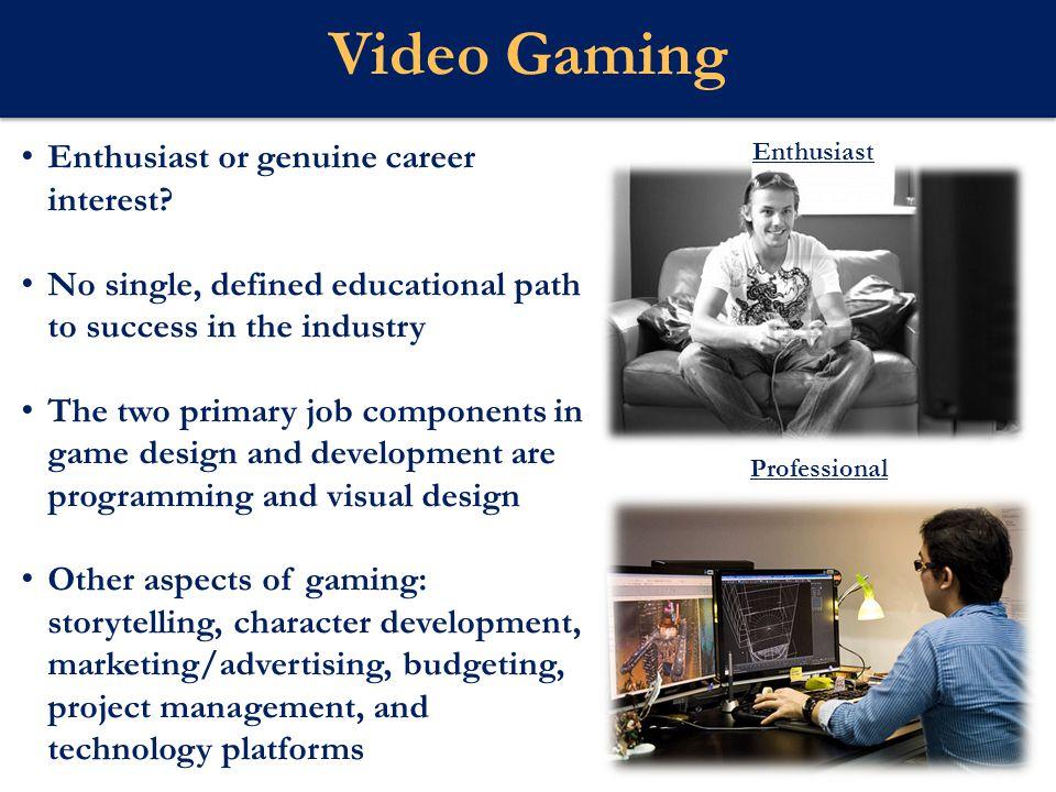 Video Gaming Webster U Enthusiast or genuine career interest