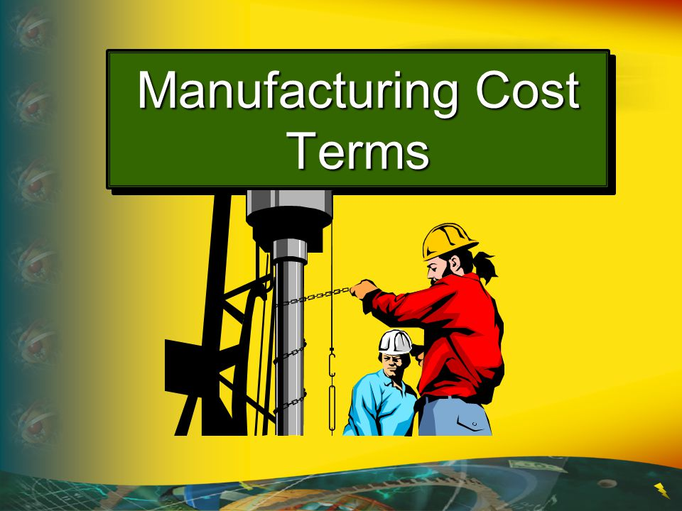 Manufacturing Cost Terms