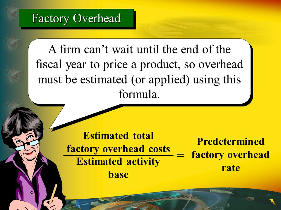 factory overhead costs Estimated activity base