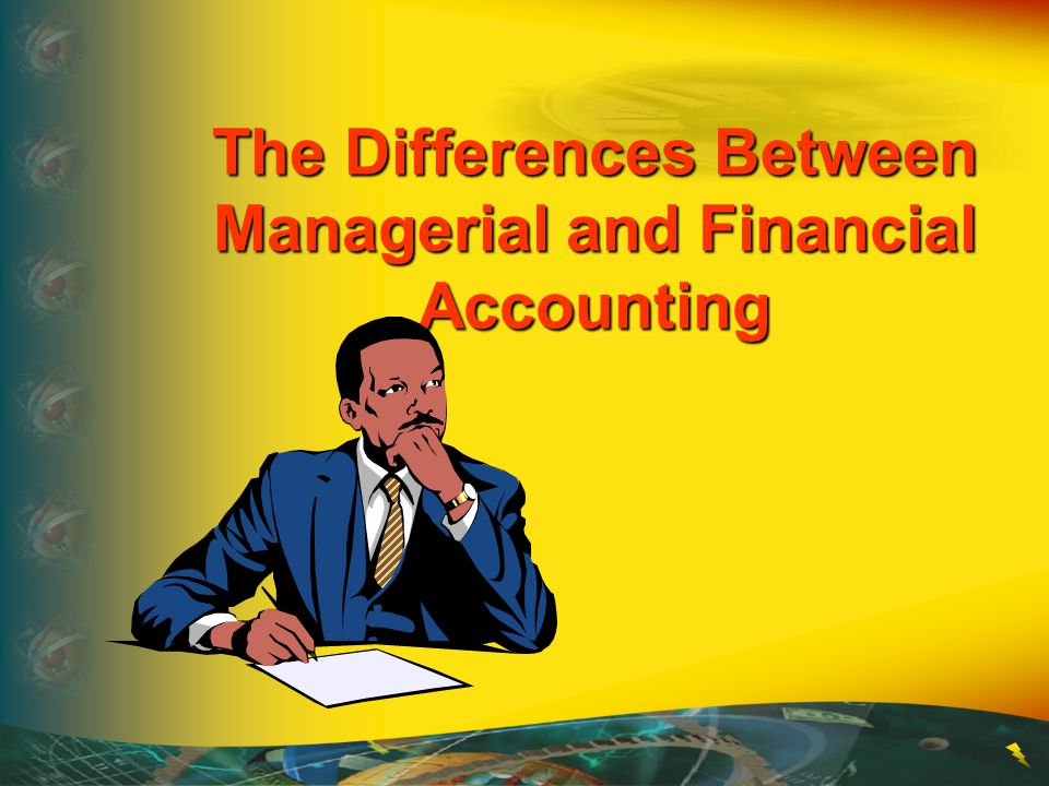 the differences between financial accounting and Financial and management accounting are both important tools for a business, but serve different purposes a business uses accounting to determine operational plans.