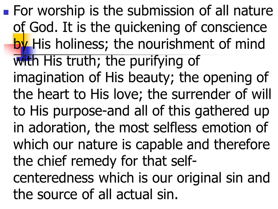 For worship is the submission of all nature of God