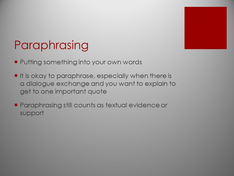 Paraphrasing Putting something into your own words
