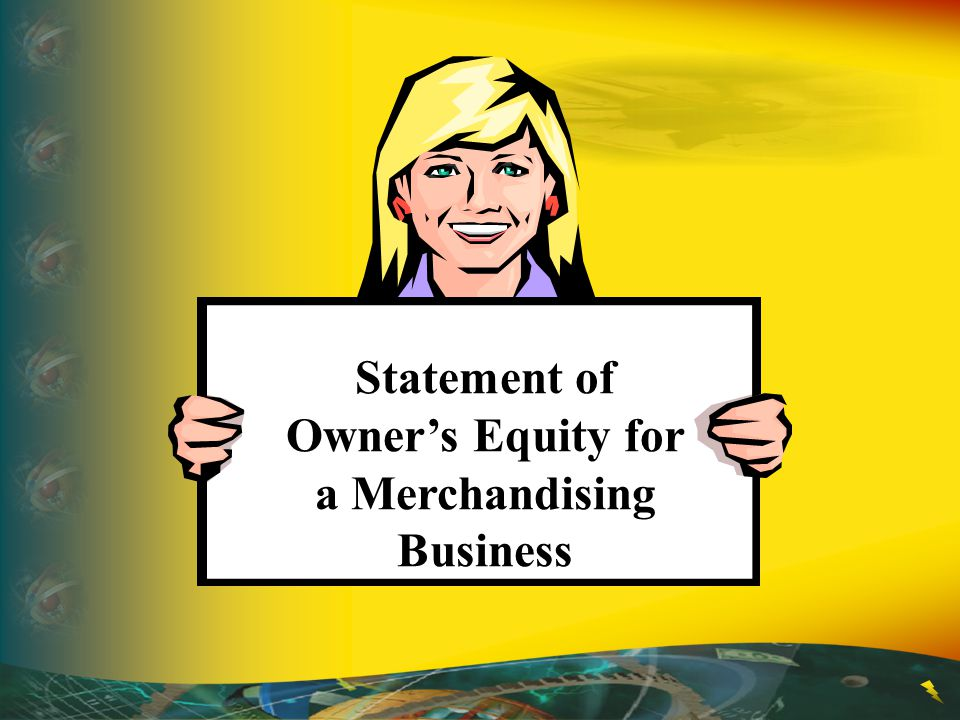 Statement of Owner's Equity for a Merchandising Business