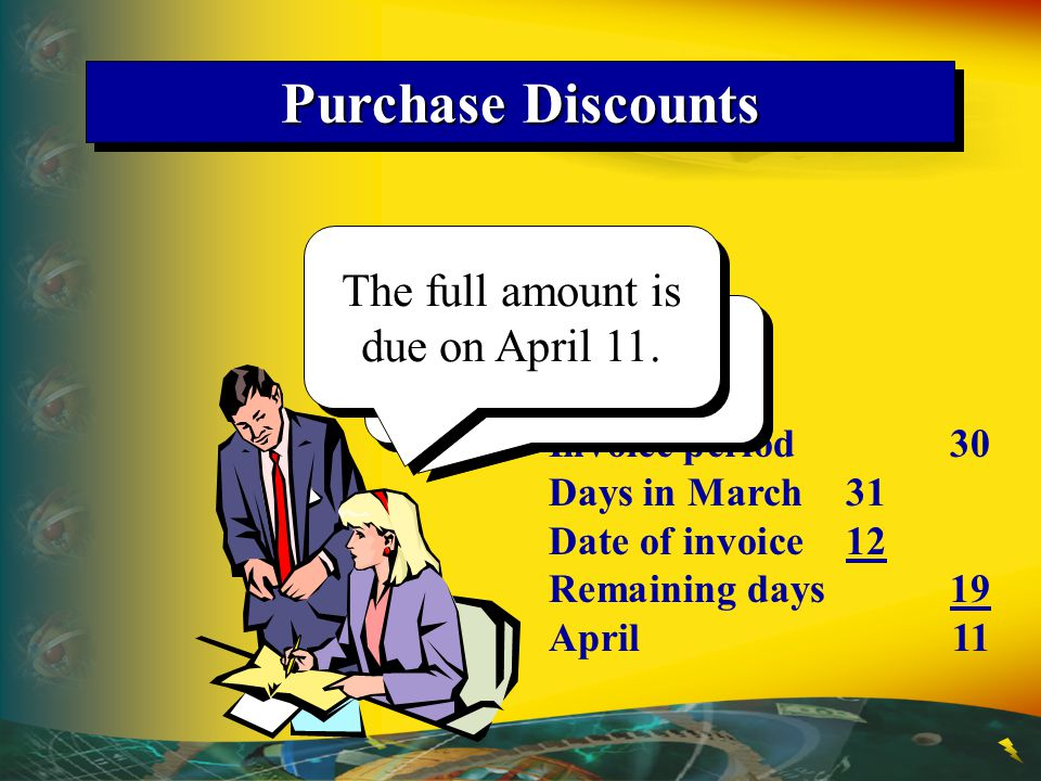 Purchase Discounts The full amount is due on April 11.