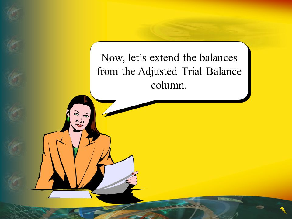 Now, let's extend the balances from the Adjusted Trial Balance column.