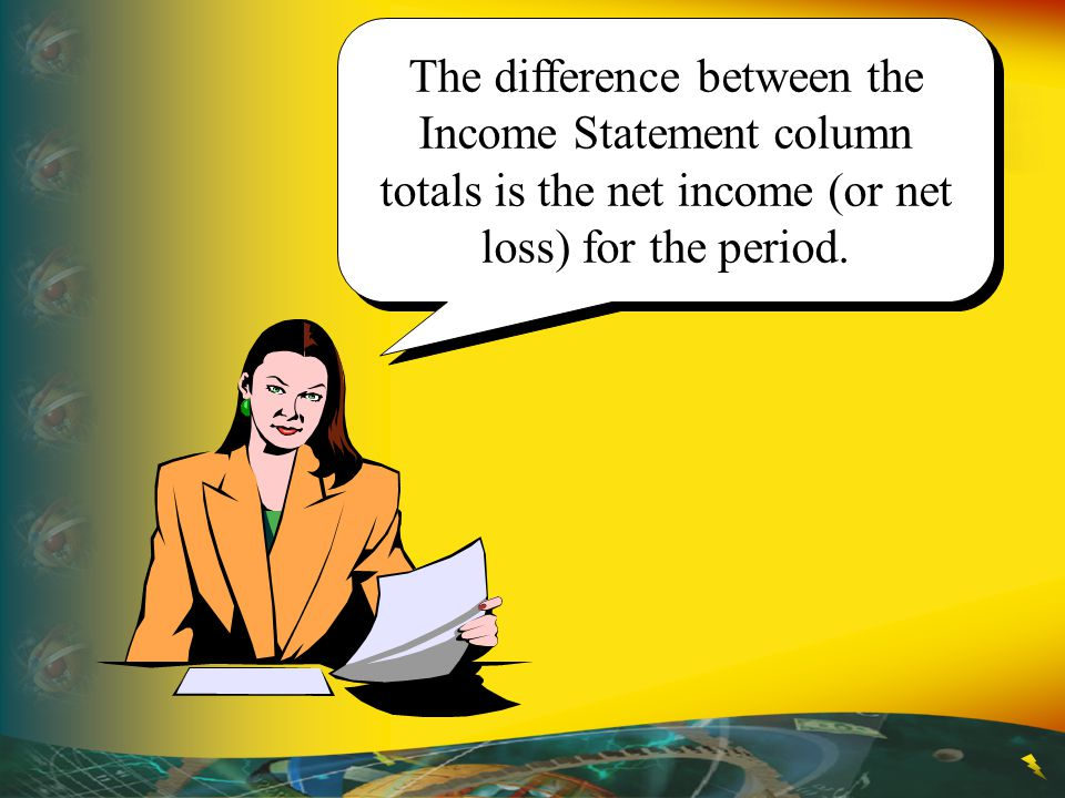 The difference between the Income Statement column totals is the net income (or net loss) for the period.