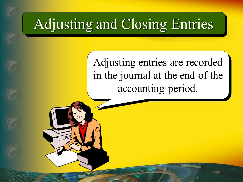 Adjusting and Closing Entries
