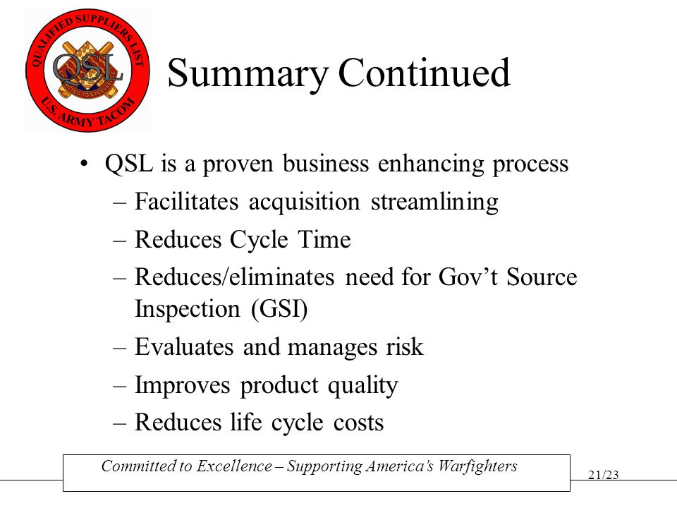 Summary Continued QSL is a proven business enhancing process
