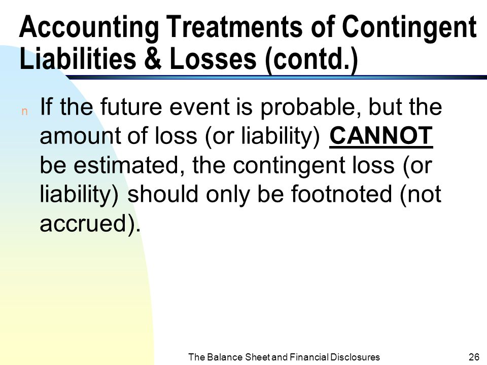 Accounting Treatments of Contingent Liabilities & Losses (contd.)