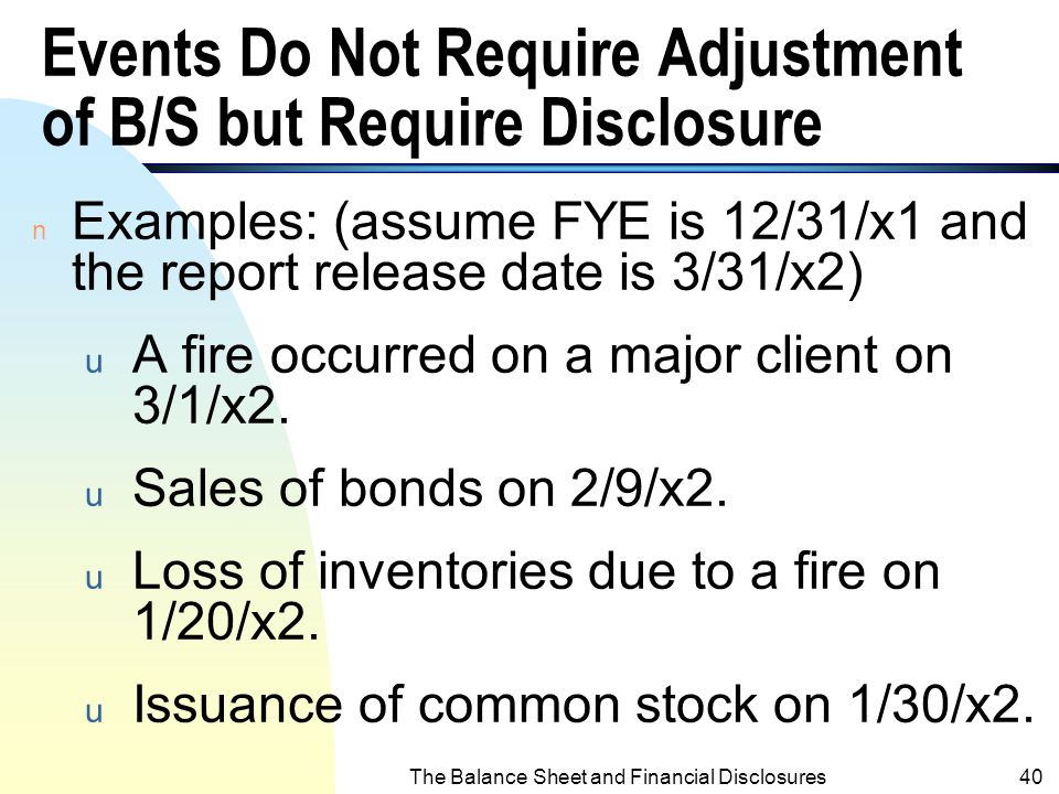 Events Do Not Require Adjustment of B/S but Require Disclosure