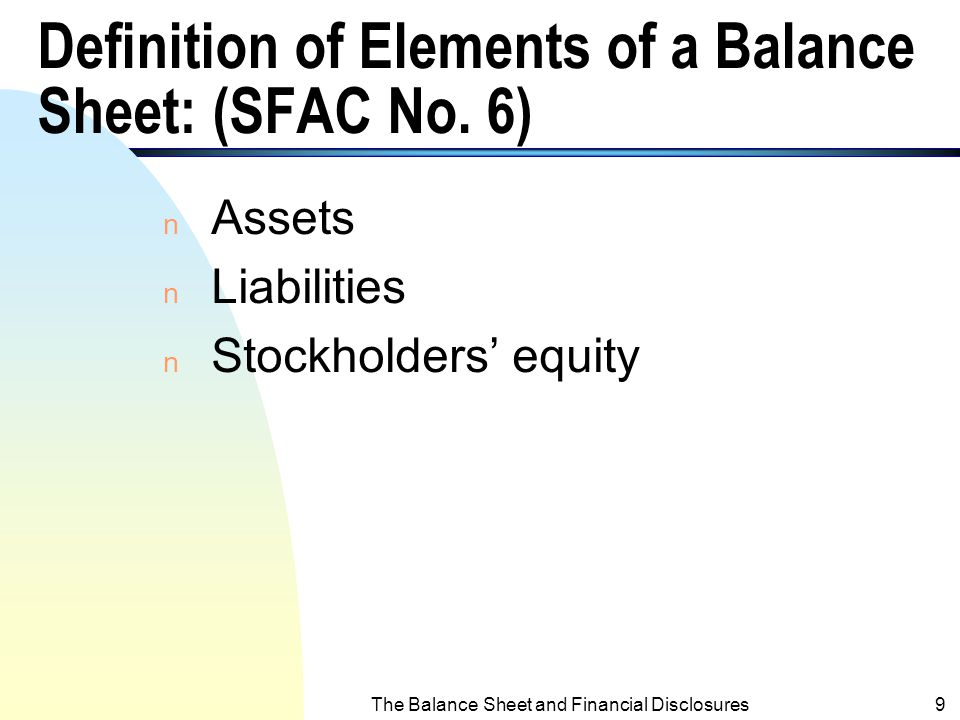 Definition of Elements of a Balance Sheet: (SFAC No. 6)