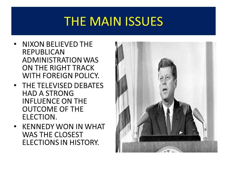 THE MAIN ISSUES NIXON BELIEVED THE REPUBLICAN ADMINISTRATION WAS ON THE RIGHT TRACK WITH FOREIGN POLICY.