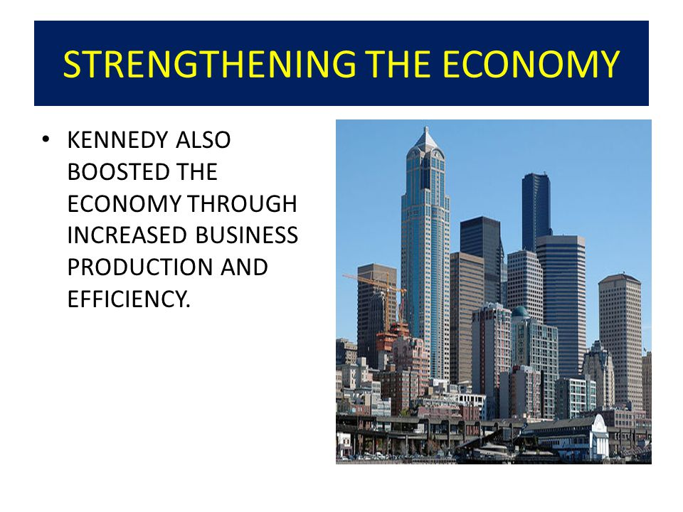 STRENGTHENING THE ECONOMY