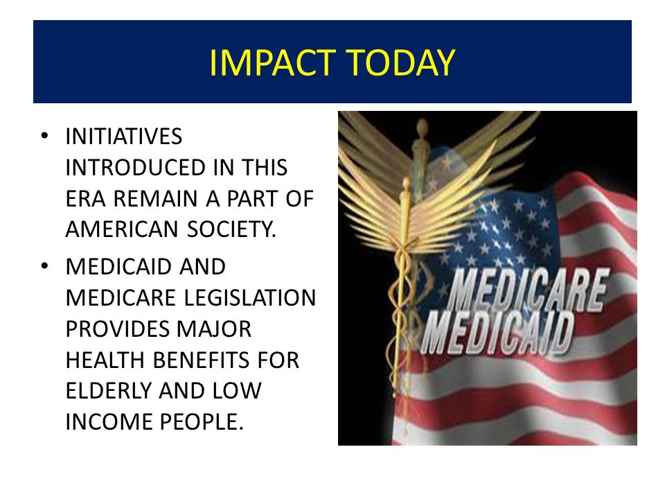 IMPACT TODAY INITIATIVES INTRODUCED IN THIS ERA REMAIN A PART OF AMERICAN SOCIETY.