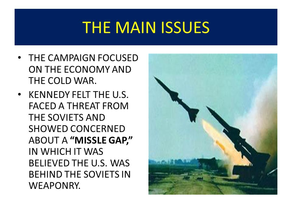 THE MAIN ISSUES THE CAMPAIGN FOCUSED ON THE ECONOMY AND THE COLD WAR.