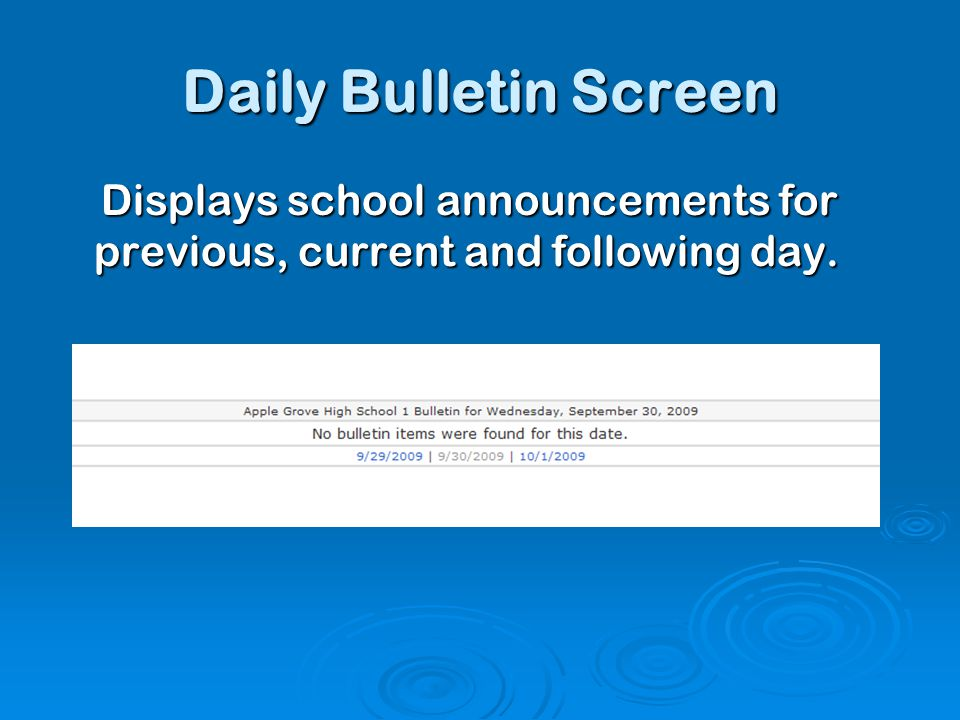 Daily Bulletin Screen Displays school announcements for previous, current and following day.