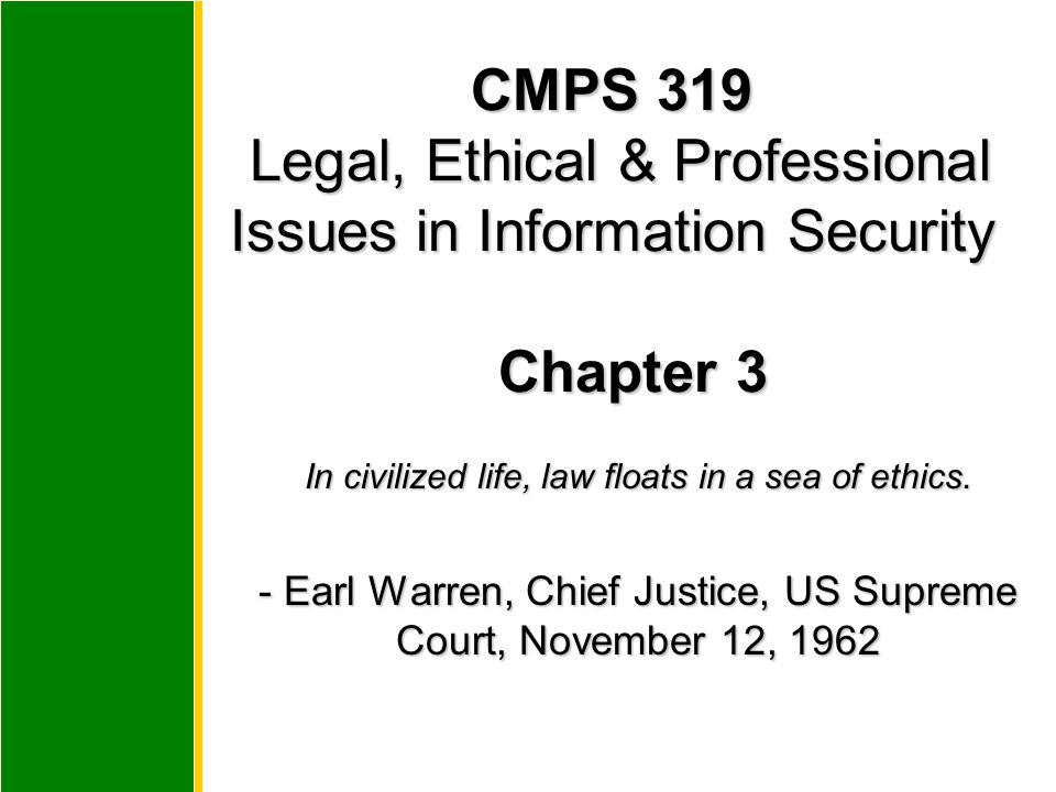 CMPS 319 Legal, Ethical & Professional Issues in Information Security Chapter 3