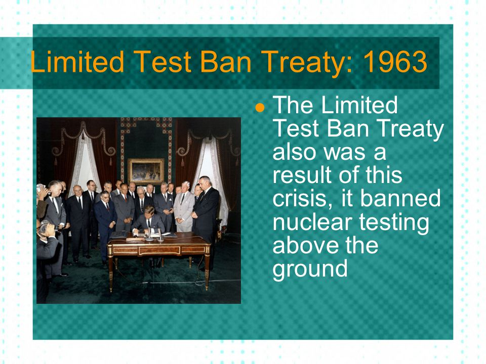 Limited Test Ban Treaty: 1963