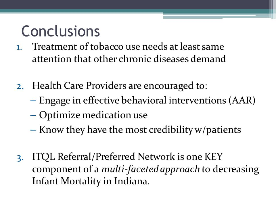 Conclusions Treatment of tobacco use needs at least same attention that other chronic diseases demand.