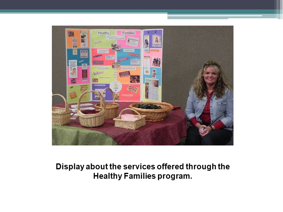 Display about the services offered through the Healthy Families program.