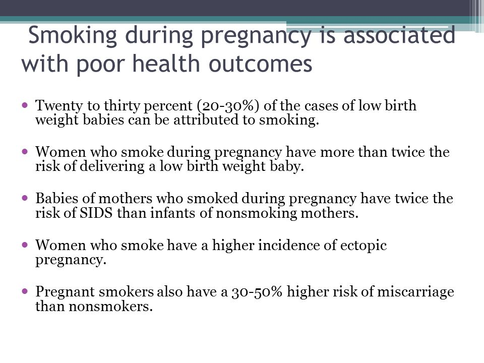 Smoking during pregnancy is associated with poor health outcomes