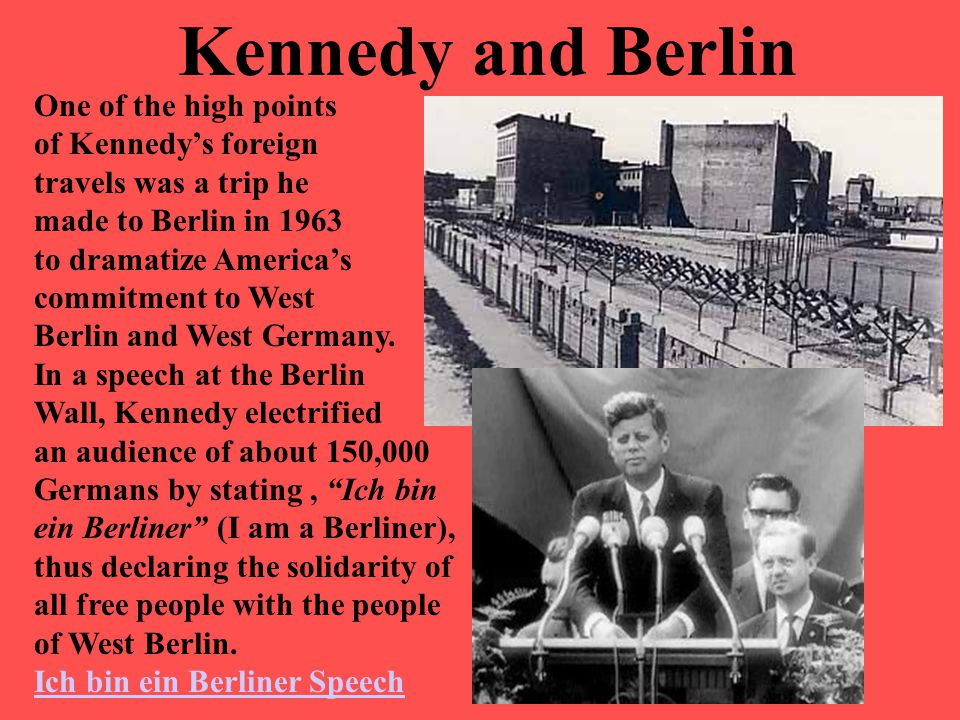 Kennedy and Berlin One of the high points of Kennedy's foreign