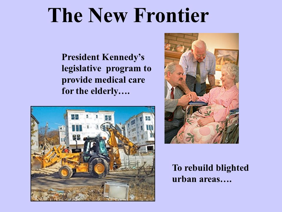 The New Frontier President Kennedy's legislative program to