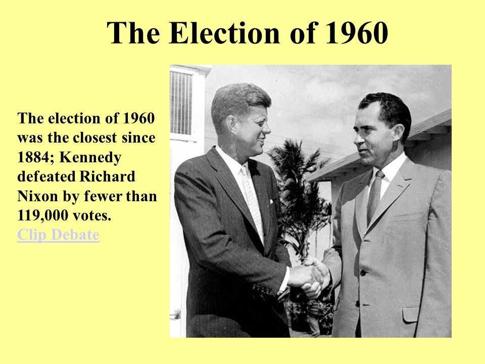 The Election of 1960 The election of 1960 was the closest since