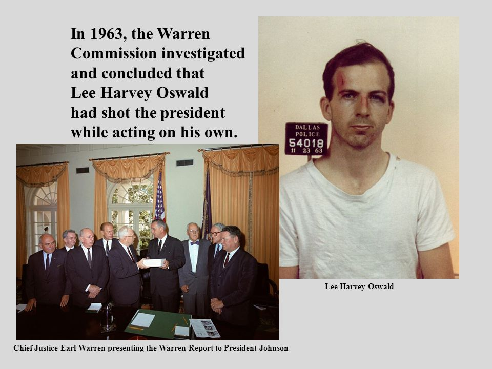 Commission investigated and concluded that Lee Harvey Oswald