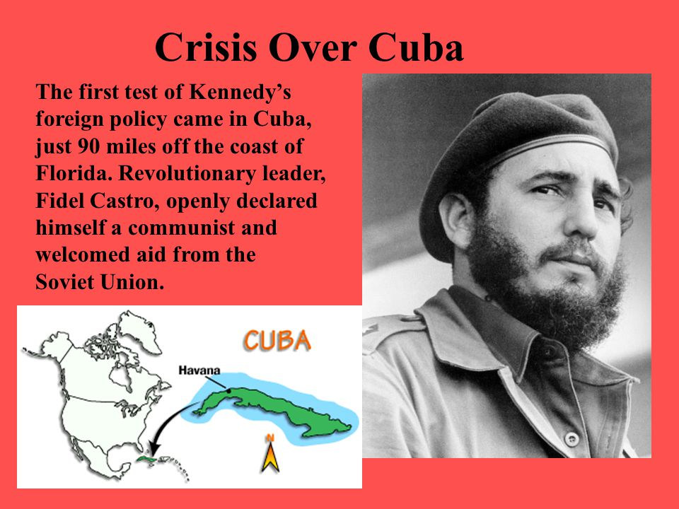 Crisis Over Cuba The first test of Kennedy's
