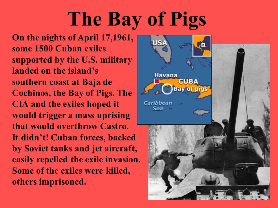 The Bay of Pigs On the nights of April 17,1961, some 1500 Cuban exiles