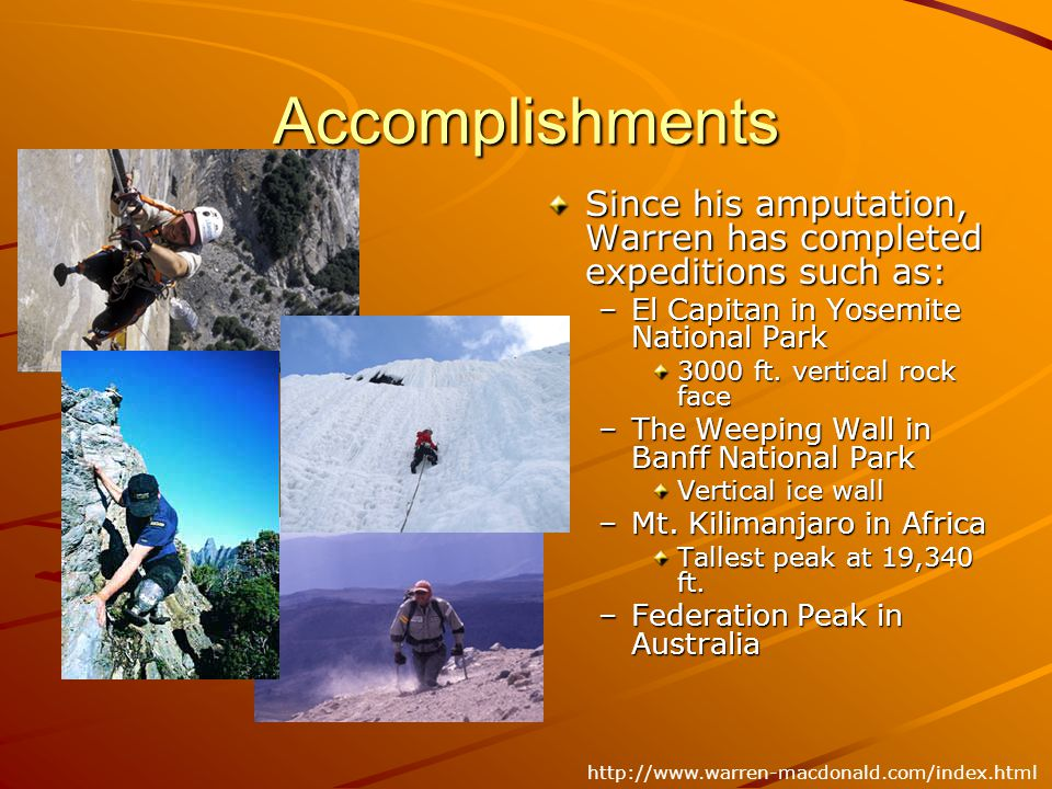 Accomplishments Since his amputation, Warren has completed expeditions such as: El Capitan in Yosemite National Park.