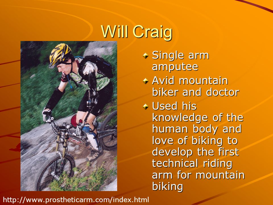 Will Craig Single arm amputee Avid mountain biker and doctor