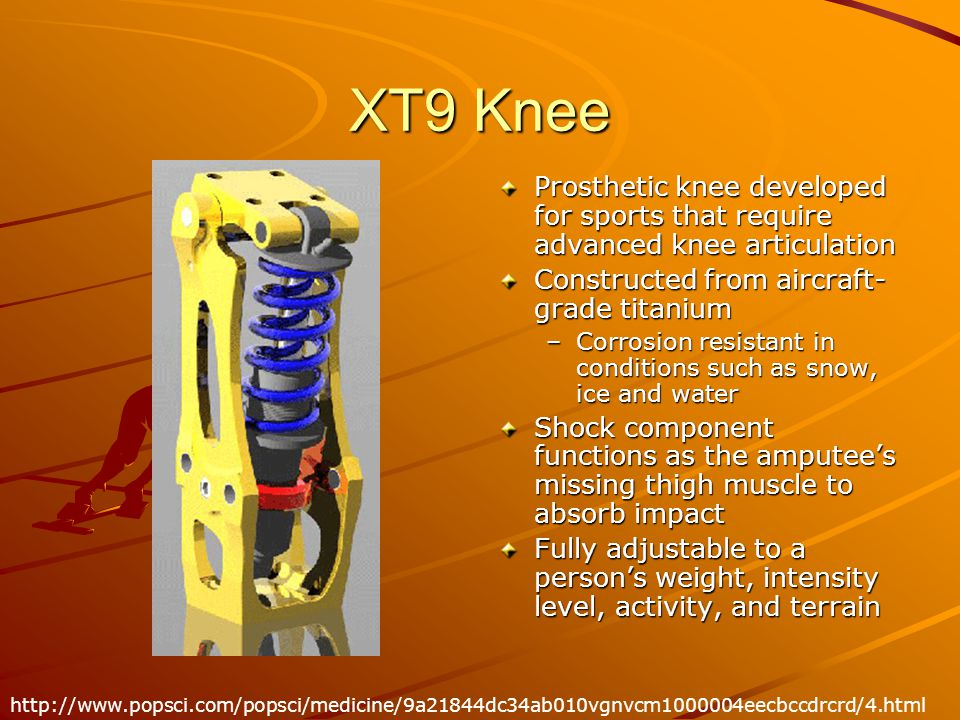 XT9 Knee Prosthetic knee developed for sports that require advanced knee articulation. Constructed from aircraft-grade titanium.
