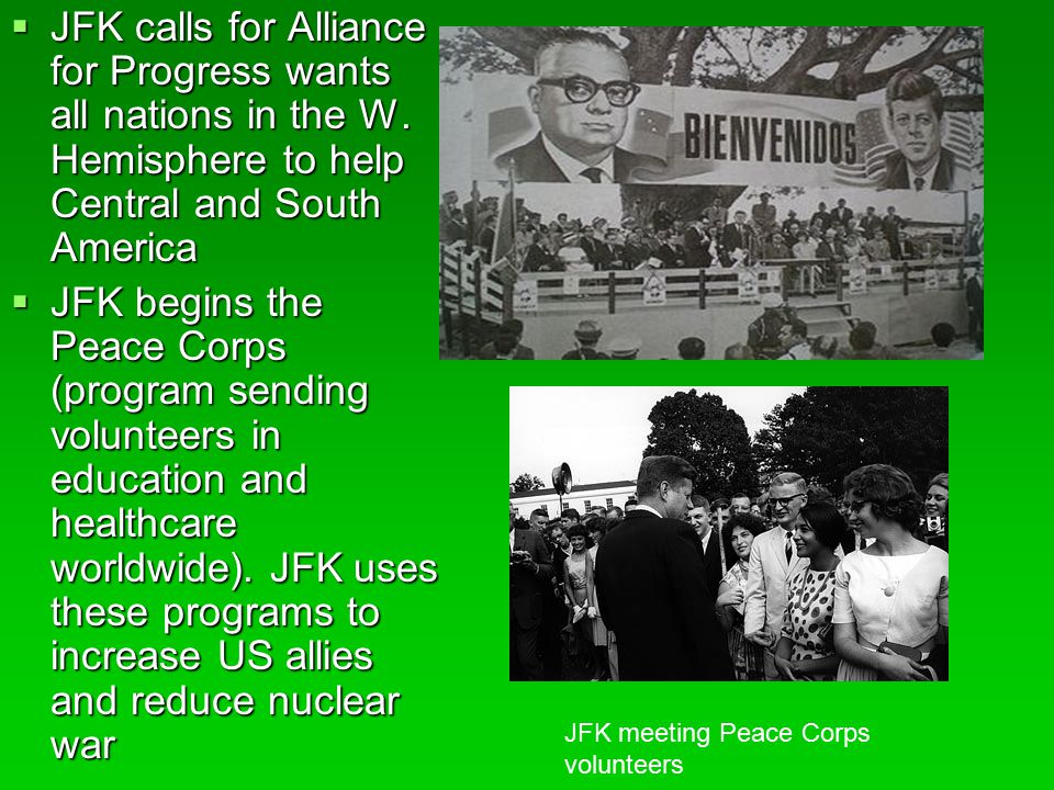 JFK calls for Alliance for Progress wants all nations in the W