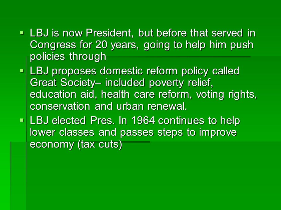 LBJ is now President, but before that served in Congress for 20 years, going to help him push policies through