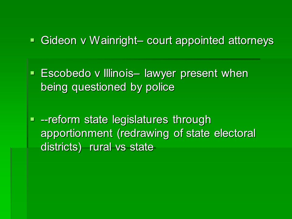 Gideon v Wainright– court appointed attorneys