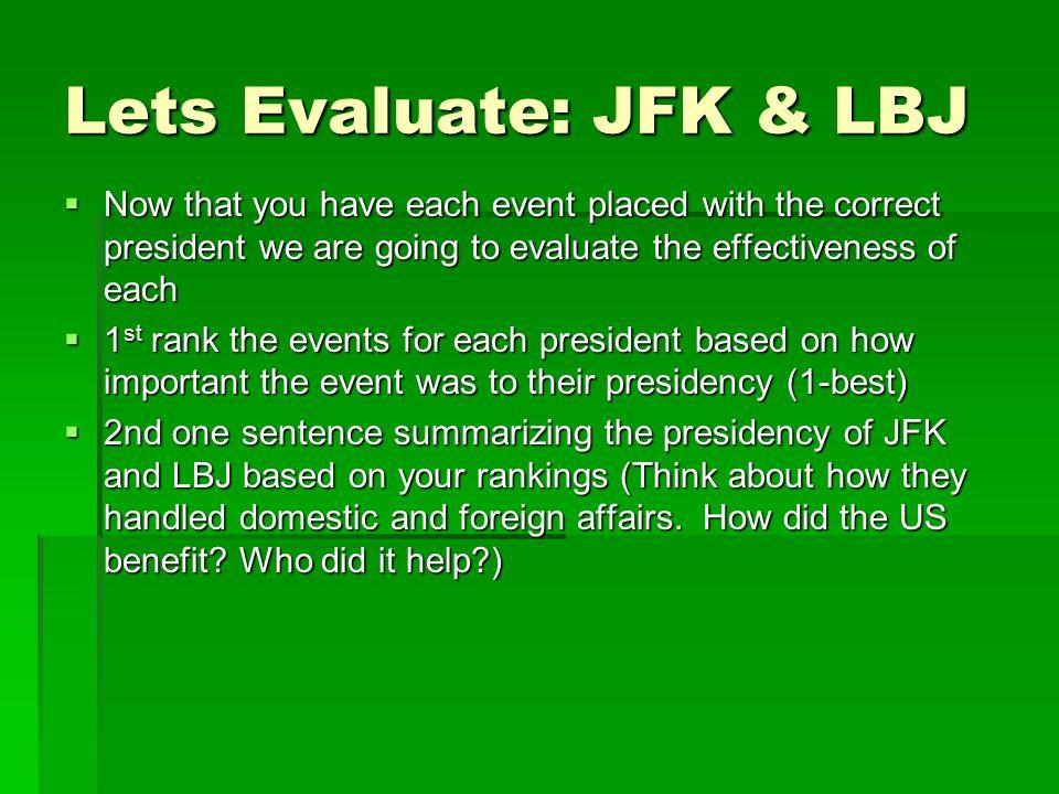 Lets Evaluate: JFK & LBJ