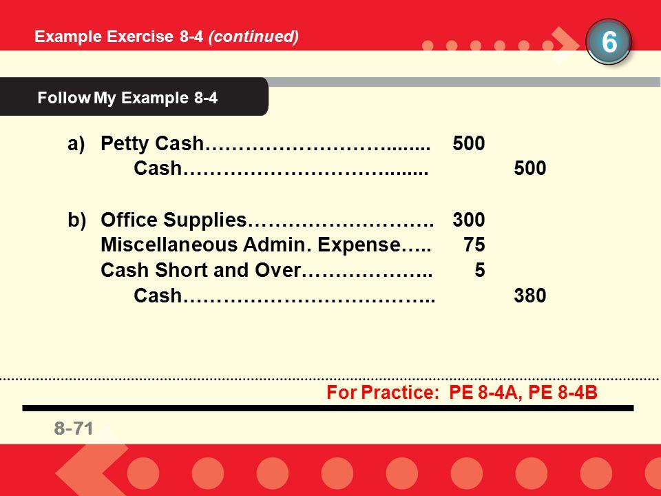 6 Follow My Example 8-4 Petty Cash………………………........ 500