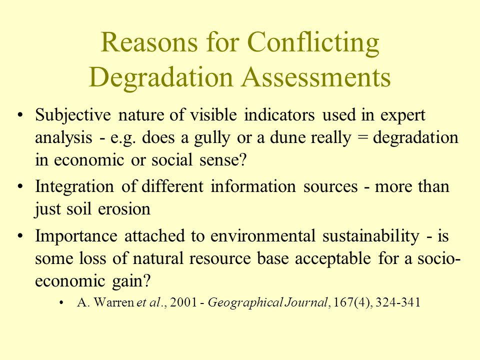 Reasons for Conflicting Degradation Assessments